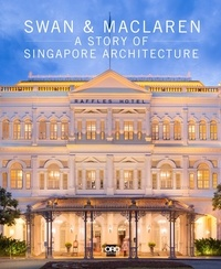 Julian Davison - Swan and MacLaren - A Story of Singapore Architecture.