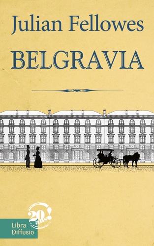 Julian Fellowes - Belgravia.