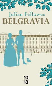 Julian Fellowes - Belgravia.