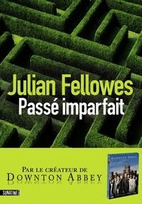 Julian Fellowes - Passé imparfait.