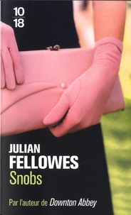 Julian Fellowes - Snobs.