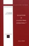 Julian Fernandez et Olivier de Frouville - Les mutations de la justice pénale internationale ?.