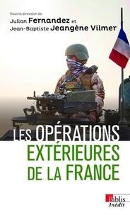 Julian Fernandez et Jean-Baptiste Jeangène Vilmer - Les opérations extérieures de la France.