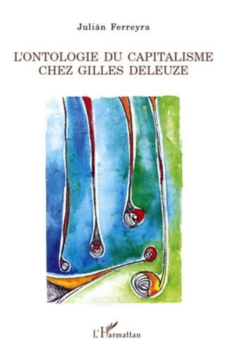 Julian Ferreyra - L'ontologie du capitalisme chez Gilles Deleuze.