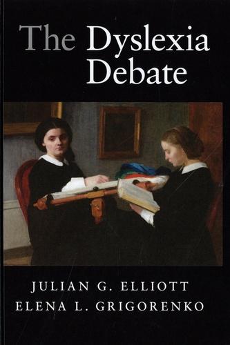 Julian G. Elliott et Elena L. Grigorenko - The Dyslexia Debate.