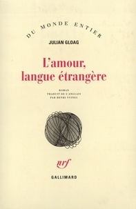 Julian Gloag - L'amour, langue étrangère.