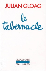 Julian Gloag - Le tabernacle.
