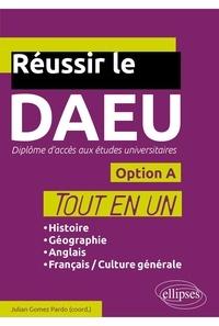 Julian Gomez Pardo et Françoise Galle - Réussir le DAEU Option A.