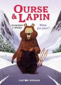 Julian Gough et Jim Field - Ourse & Lapin Tome 5 : Même pas peur!.