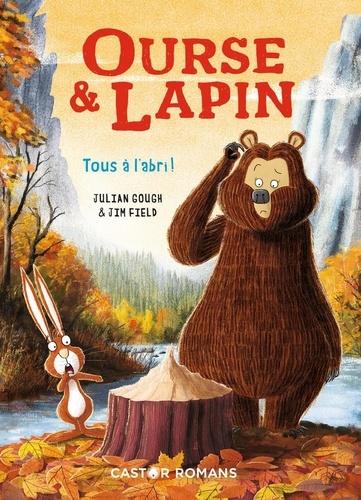 Julian Gough et Jim Field - Ourse & Lapin  : Tous à l'abri !.