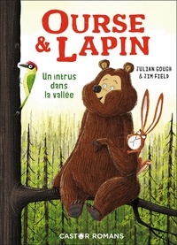 Julian Gough et Jim Field - Ourse & Lapin  : Un intru dans la vallée.