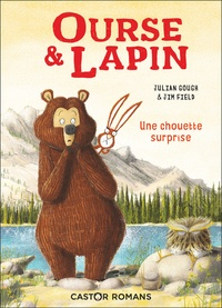 Julian Gough et Jim Field - Ourse & Lapin  : Une chouette surprise.