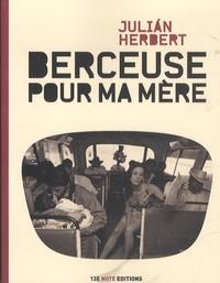 Juliàn Herbert - Berceuse pour ma mère.