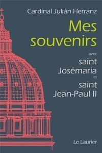 Julian Herranz - Mes souvenirs - Avec saint Josémaria et saint Jean-Paul II.