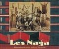 Julian Jacobs - Les Naga - Montagnards entre Inde et Birmanie. Société et culture.