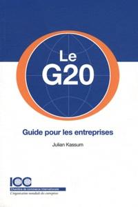 Julian Kassum - Le G20 - Guide pour les entreprises.