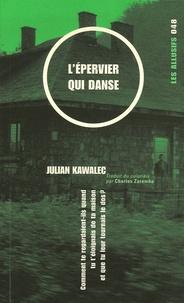 Julian Kawalec - L'épervier qui danse.