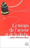 Julian Mac-Laren-Ross - Le temps de l'amour et de la dèche.