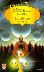 Julian May et Marion Zimmer Bradley - Le Cycle du Trillium N°  4 : Le Trillium céleste.