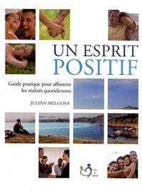 Julian Melgosa - Un esprit positif - Guide pratique pour affronter les réalités quotidiennes.