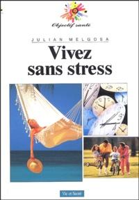 Julian Melgosa - Vivez sans stress.