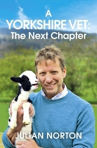 Julian Norton - A Yorkshire Vet: The Next Chapter.