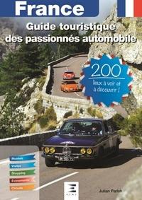 Julian Parish - France, Guide automobile des passionnés automobile - 200 lieux à voir et à découvrir.