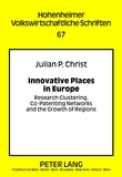 Julian phillip Christ - Innovative Places in Europe - Research Clustering, Co-Patenting Networks and the Growth of Regions.
