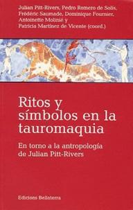 Julian Pitt-Rivers et Pedro Romero de Solis - Ritos y simbolos en la tauromaquia - En torno a la antropologia de Julian Pitt-Rivers.