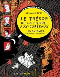 Julian Press - Le trésor de la pierre-aux-corbeaux.