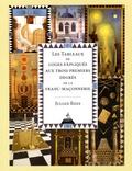 Julian Rees - Les tableaux de loges expliqués aux trois premiers degrés de la franc-maçonnerie.