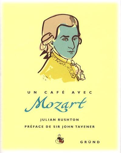 Julian Rushton - Un café avec Mozart.