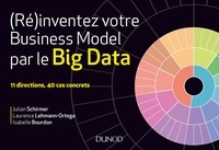Julian Schirmer et Laurence Lehmann-Ortega - (Ré)inventez votre business model par le Big Data.