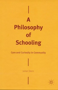 Julian Stern - A Philosophy of Schooling - Care and Curiosity in Community.