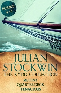 Julian Stockwin - The Kydd Collection 2 - (Mutiny, Quarterdeck, Tenacious).