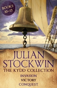 Julian Stockwin - The Kydd Collection 4 - (Invasion, Victory, Conquest).