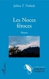 Julian T. Tiofack - Les Noces féroces.