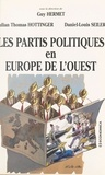 Julian-Thomas Hottinger et Guy Hermet - Les partis politiques en Europe de l'Ouest.