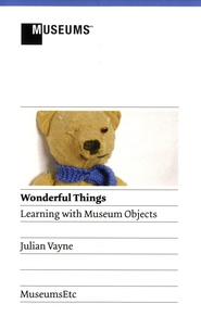 Julian Vayne - Wonderful Things - Learning with Museum Objects.