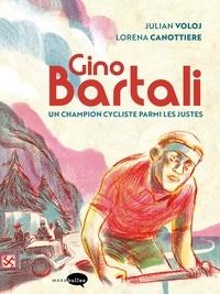 Julian Voloj et Lorena Canottiere - Gino Bartali - Un champion cycliste parmi les justes.