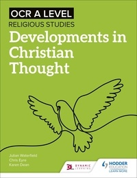 Julian Waterfield et Chris Eyre - OCR A Level Religious Studies: Developments in Christian Thought.