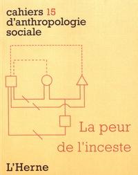 Juliana Caruso et Aude Michelet - La peur de l'inceste.