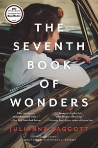 Julianna Baggott - Harriet Wolf's Seventh Book of Wonders - A Novel.