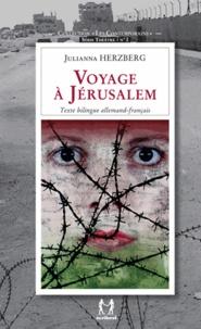 Julianna Herzberg - Voyage à Jérusalem.