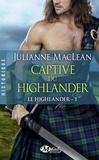 Julianne MacLean - Le Highlander Tome 1 : Captive du highlander.