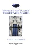 Julianne Unterberger - Histoire des Juifs d'Algérie racontée par des non-juifs.