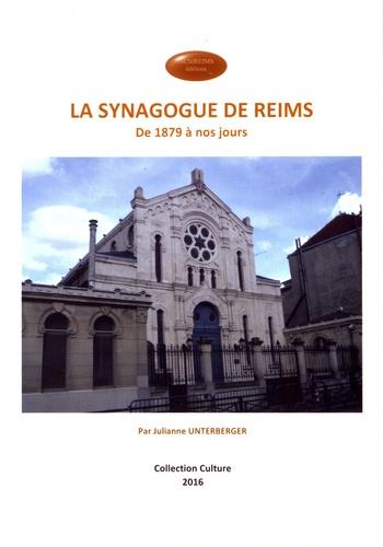 Julianne Unterberger - La synagogue de Reims - De 1879 à nos jours.