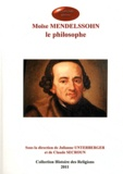 Julianne Unterberger et Claude Secroun - Moïse Mendelssohn, le philosophe.