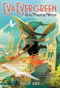 Julie Abe - Eva Evergreen, Semi-Magical Witch.