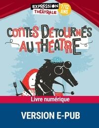 Julie Abécassis et Sarah Mercier - Contes détournés au théâtre.